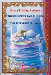 The Princess and the Pea ~ The Little Match Girl: Two Illustrated Fairy Tales by Hans Christian Andersen