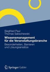 Wissensmanagement für die Veranstaltungsbranche: Besonderheiten, Barrieren und Lösungsansätze