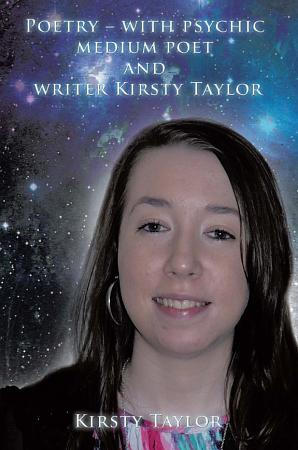Poetry     with Psychic Medium Poet and Writer Kirsty Taylor PDF