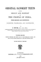 Original Sanskrit Texts on the Origin and History of the People of India, Their Religion and Institutions: Inquiry whether the Hindus are of Trans-Himalayan origin, and akin to the western branches of the Indo-European race. 1871