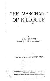 The Merchant of Killogue: Volume 1