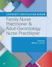 Lippincott Certification Review  Family Nurse Practitioner   Adult Gerontology Primary Care Nurse Practitioner PDF