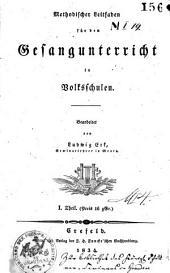 Methodischer Leitfaden für den Gesangunterricht in Volksschulen: Band 1