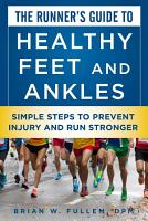 The Runner s Guide to Healthy Feet and Ankles PDF