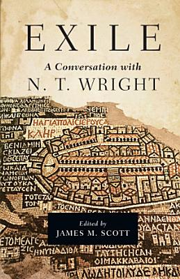Exile  A Conversation with N  T  Wright