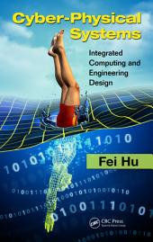 Cyber-Physical Systems: Integrated Computing and Engineering Design