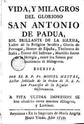 Vida y milagros del glorioso San Antonio de Padua ...: A esta ilfa - impr de han añadido otros muchos milagros y láminas