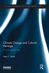 Climate Change and Cultural Heritage: A Race against Time