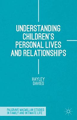 Understanding Childrens Personal Lives And Relationships