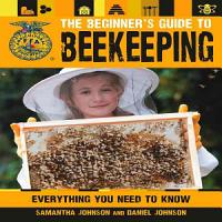 The Beginner s Guide to Beekeeping PDF