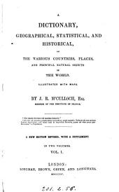 A dictionary, geographical, statistical, and historical, of the various countries, places, and principal natural objects in the world: Volume 1