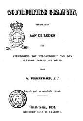 Godvruchtige gezangen opgedragen aan de leden der vereeniging tot weldadigheid van de allerheiligste verlosser door A. Frentrop