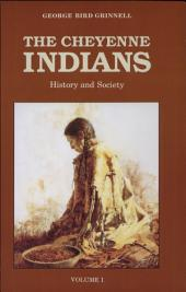 The Cheyenne Indians: Their History and Ways of Life: Volume 1