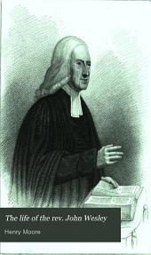 The life of the rev. John Wesley