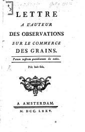 Lettre a l'auteur des Observations sur le commerce des grains
