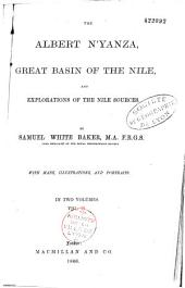 The Albert N'yanza, Great Basin of the Nile, and Explorations of the Nile Sources: Volume 1