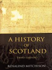 A History of Scotland: Edition 3