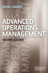 Advanced Operations Management: Edition 2