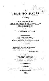 A Visit to Paris in 1814: Being a Review of the Moral, Political, Intellectual, and Social Condition of the French Capital