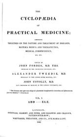 The Cyclopædia of Practical Medicine: Comprising Treatises on the Nature and Treatment of Diseases, Materia Medica and Therapeutics, Medical Jurisprudence, Etc. Etc, Volume 1