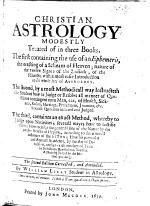 Christian Astrology modestly treated of in three books, etc. With a portrait
