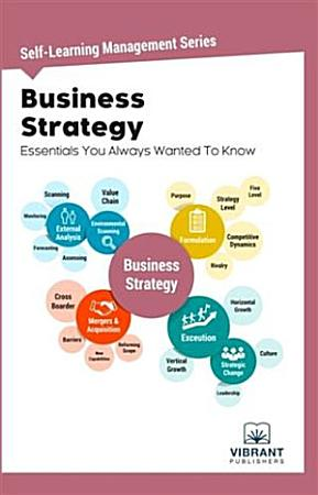 Business Strategy Essentials You Always Wanted To Know PDF