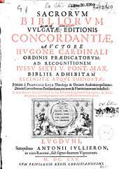 Sacrorum Bibliorum Vulgatae editionis concordantiae, auctore Hugone cardinali... recensitae atque emendatae primum a Francisco Luca...