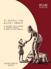 Il nostro due agosto (nero): 44 racconti sulla strage di Bologna raccolti e curati da Luca Martini