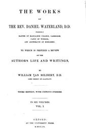 The works of the Rev. Daniel Waterland ...: To which is prefixed a review of the author's life and writings, Volume 1