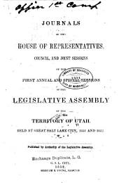 Journals of the Legislative Assembly of the Territory of Utah, of the ... Annual Session, for the Years ...: Volume 1