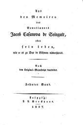 Aus den Memoiren des Venetianers Jacob Casanova de Seingalt oder Sein Leben, wie er es zu Dux in Böhmen niederschrieb: Band 10