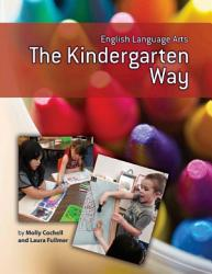 English Language Arts The Kindergarten Way Book PDF