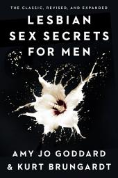 Lesbian Sex Secrets for Men, Revised and Expanded