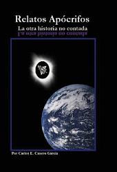 RELATOS APÓCRIFOS - LA OTRA HISTORIA NO CONTADA