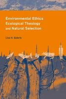 Environmental Ethics  Ecological Theology  and Natural Selection PDF