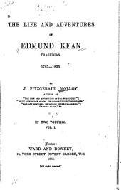The Life and Adventures of Edmund Kean, Tragedian. 1787-1833: Volume 1