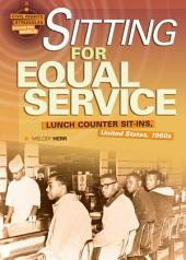 Sitting for Equal Service: Lunch Counter Sit-Ins, United States, 1960s
