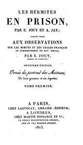 Les hermites en prison: faisant suite aux Observations sur les moeurs et les usages français au commencement du XIXe siècle, Volume1