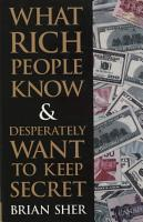 What Rich People Know   Desperately Want to Keep Secret PDF