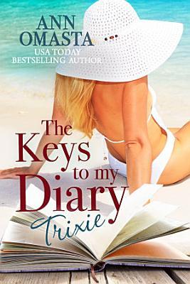 The Keys to my Diary  Trixie