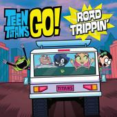 Teen Titans Go! (TM): Road Trippin'