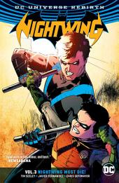 Nightwing Vol. 3: Nightwing Must Die (Rebirth): Volume 3, Issues 16-21