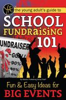 The Young Adults Guide to    School Fundraising 101  Fun   Easy Ideas for Big Events PDF