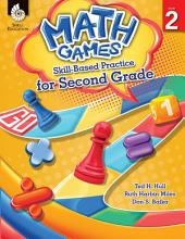 Math Games: Skill-Based Practice for Second Grade: Skill-Based Practice for Second Grade