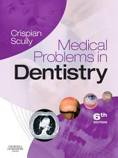 Medical Problems in Dentistry E-Book: Edition 6