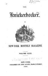 The Knickerbocker: Or, New-York Monthly Magazine, Volume 31