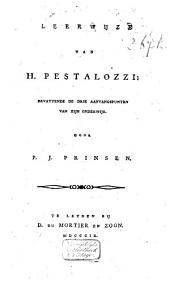Leerwijze van H. Pestalozzi, bevattende de drie aanvangspunten van zijn onderwijs