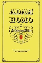 Adam Homo. Første Deel