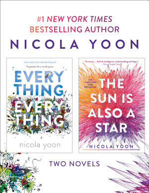 Nicola Yoon 2 Book Bundle  Everything  Everything and The Sun Is Also a Star