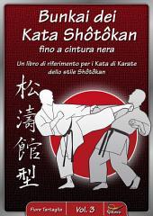 Bunkai dei Kata Shôtôkan fino a cintura nera: Un libro di riferimento per i Kata di Karate dello stile Shôtôkan